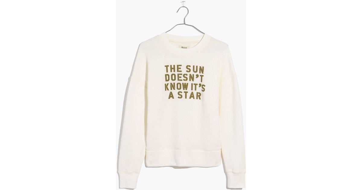 a40d1c27f16 Madewell The Sun Doesn't Know It's A Star Sweatshirt - Lyst