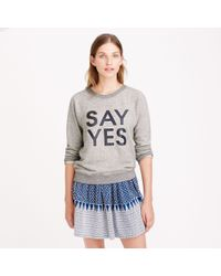 J.Crew - Gray Say Yes Sweatshirt - Lyst