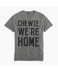 "J.Crew - Gray Star Wars ""chewie, We're Home"" T-shirt for Men - Lyst"
