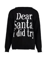 Boohoo - Black Tilly Dear Santa...i Did Try Christmas Jumper - Lyst