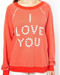Wildfox  I Love You Print Sweatshirt  - Lyst