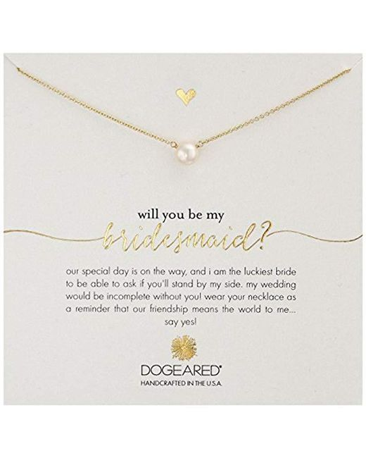 """Dogeared - Metallic Will You Be My Bridesmaid?, Small Button White Pearl Necklace, 16"""" - Lyst"""