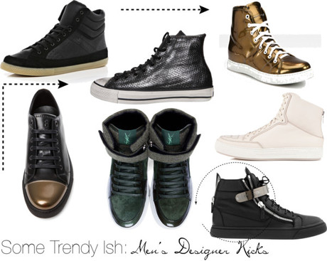 Some Trendy Ish: Men's Designer Kicks