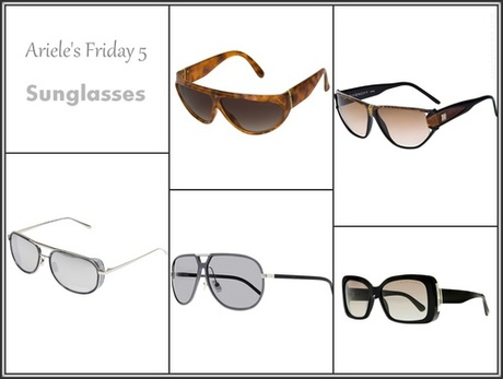 Ariele's Friday 5: Sunglasses