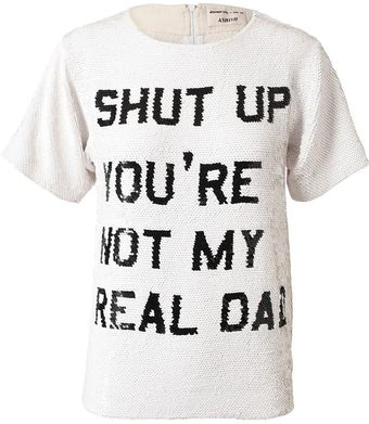 Ashish Shut Up Youre Not My Real Dad Handsequined Top - Lyst
