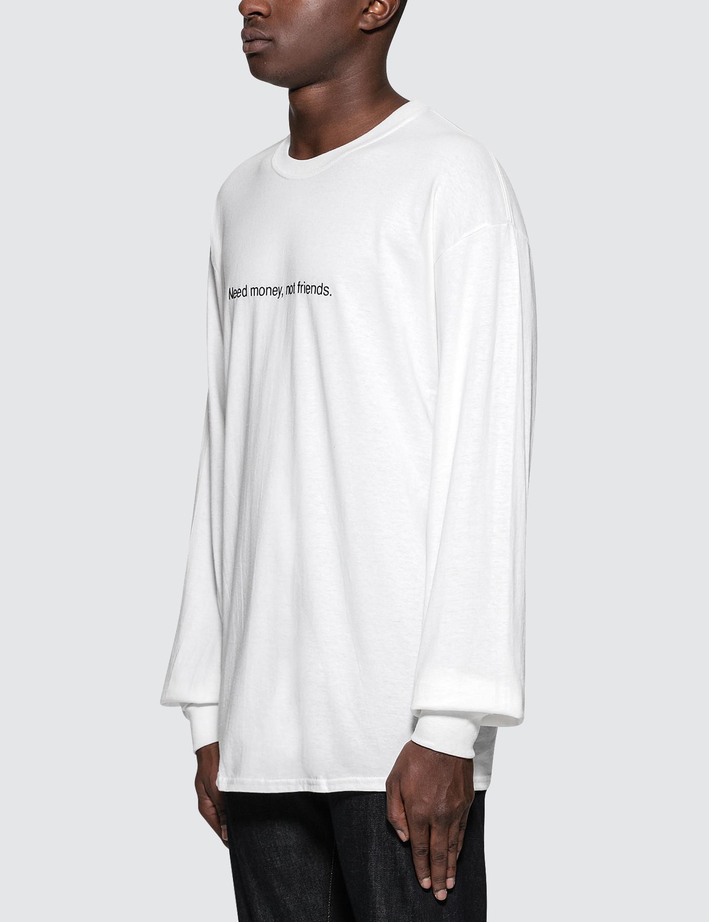 Lyst Art Make Tees Need Money Not Friends L S T Shirt In White For Men